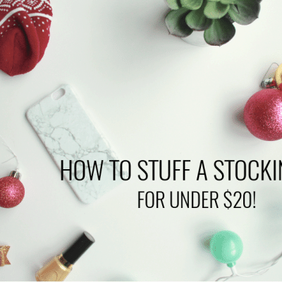 How to stuff a stocking for under $20! Really good tips in here!