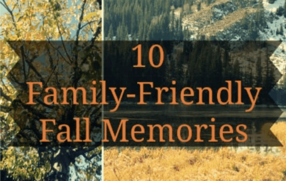 Ten Family Friendly Fall Activities