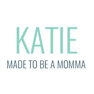 Katie - Made to be a Momma