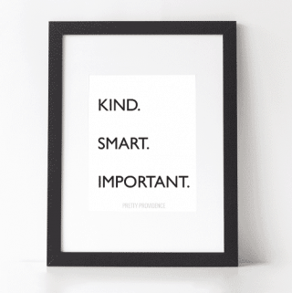 Free Kind. Smart. Important. Poster at prettyprovidence.com