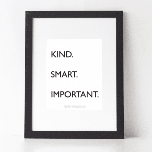 'Kind. Smart. Important.' Poster – Free Printable