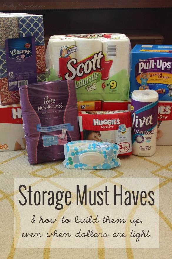 Storage must haves... and how to keep them stocked up, even when dollars are tight!