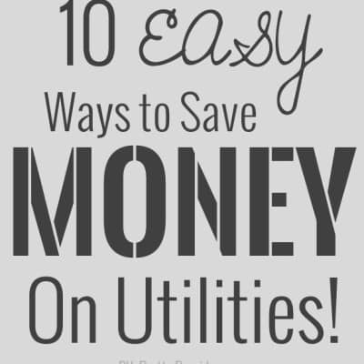 10 Easy Ways to Save Money on Utilities!