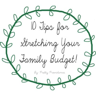 Ten Tips for Stretching the Family Budget!