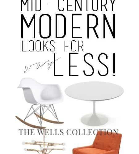 Mid-Century Modern Looks for WAY Less!