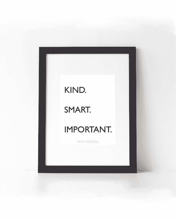 """Kind. Smart. Important."" Free Printable quote from The Help at prettyprovidence.com"