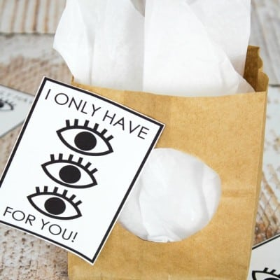 I Only Have Eyes For You-Printable with Gift Bag Idea