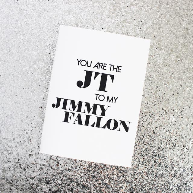 """Black and White Valentine Card that reads 'You are the JT to my Jimmy Fallon"""" Valentine card"""