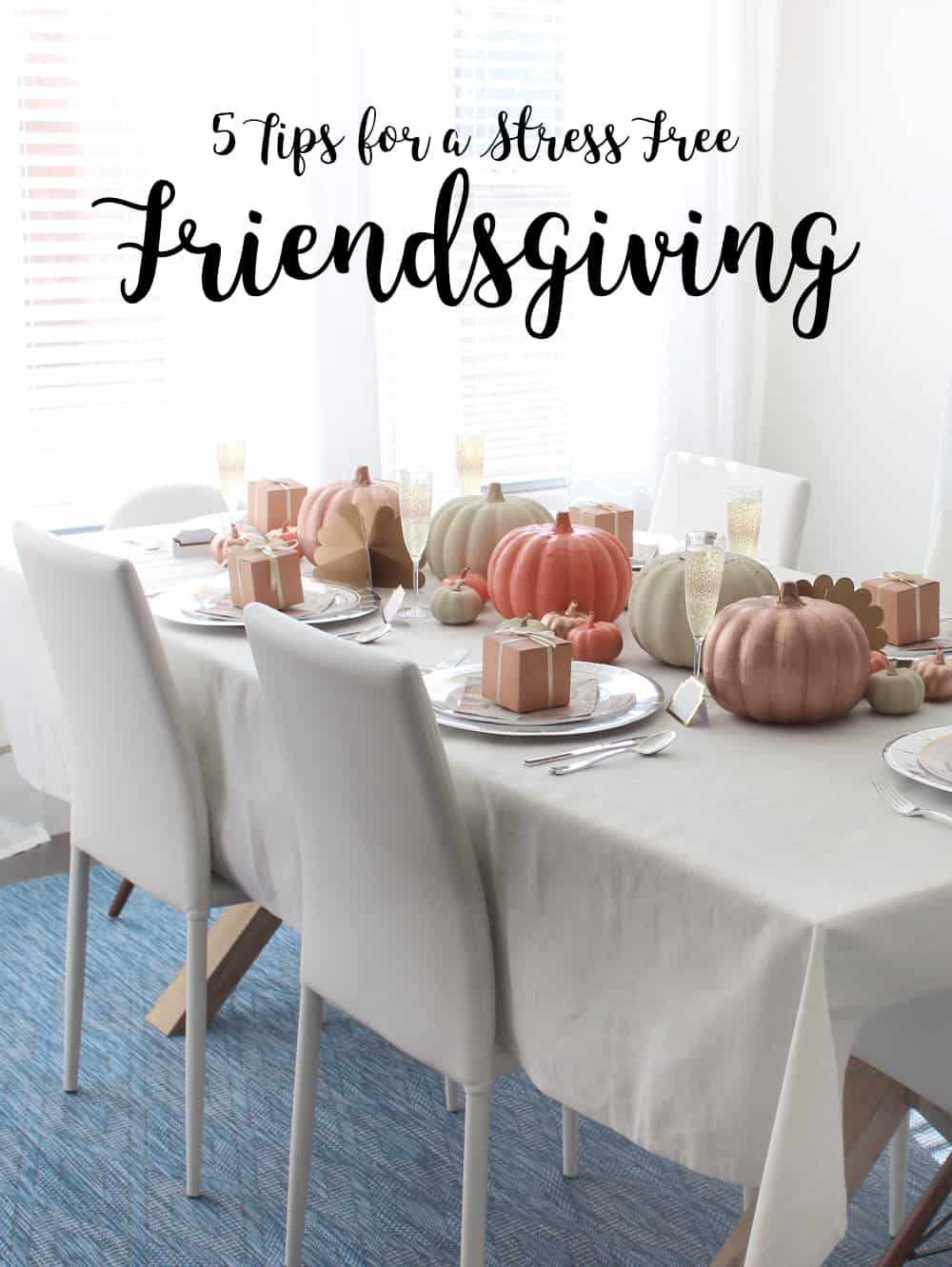 Five tips for a stress free Friendsgiving (or Thanksgiving) celebration! I love all of these! So many great ideas for kids to pass the time etc!