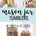 DIY mason jar tumblers with gold spray paint and 'I'm so fancy' vinyl decal