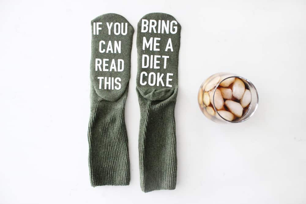 """If you can read this, bring me a diet coke"" socks"