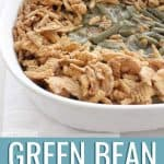 Green Bean Casserole in a white casserole dish.