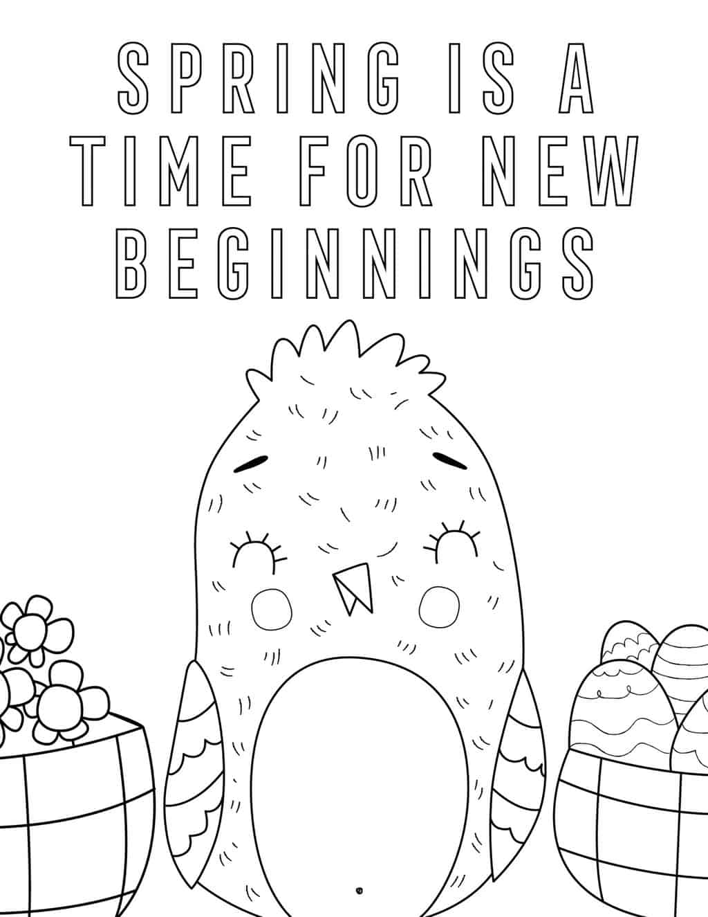 """a blank coloring page that says """"spring is the time for new beginnings"""" with a chick"""