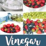 Collage of vinegar fruit wash made with strawberries, blueberries and grapes in bowls.
