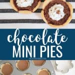 Mini chocolate pies and a muffin tin with pie filling with title 'Chocolate Chess Mini Pies'