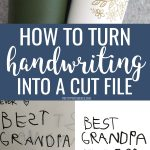 How to turn handwriting into a cut file pinterest collage